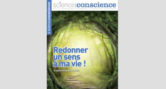 MAGAZINE OFFERT - Science de la Conscience : Redonner un sens à ma vie !