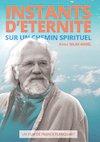 Ce documentaire est gratuit et accessible dès que vous êtes inscrit : INSTANTS D'ETERNITE sur un chemin spirituel - 51min